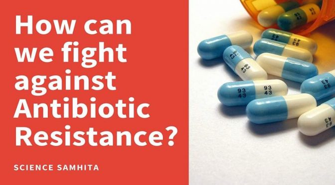 How can we fight against Antibiotic Resistance?